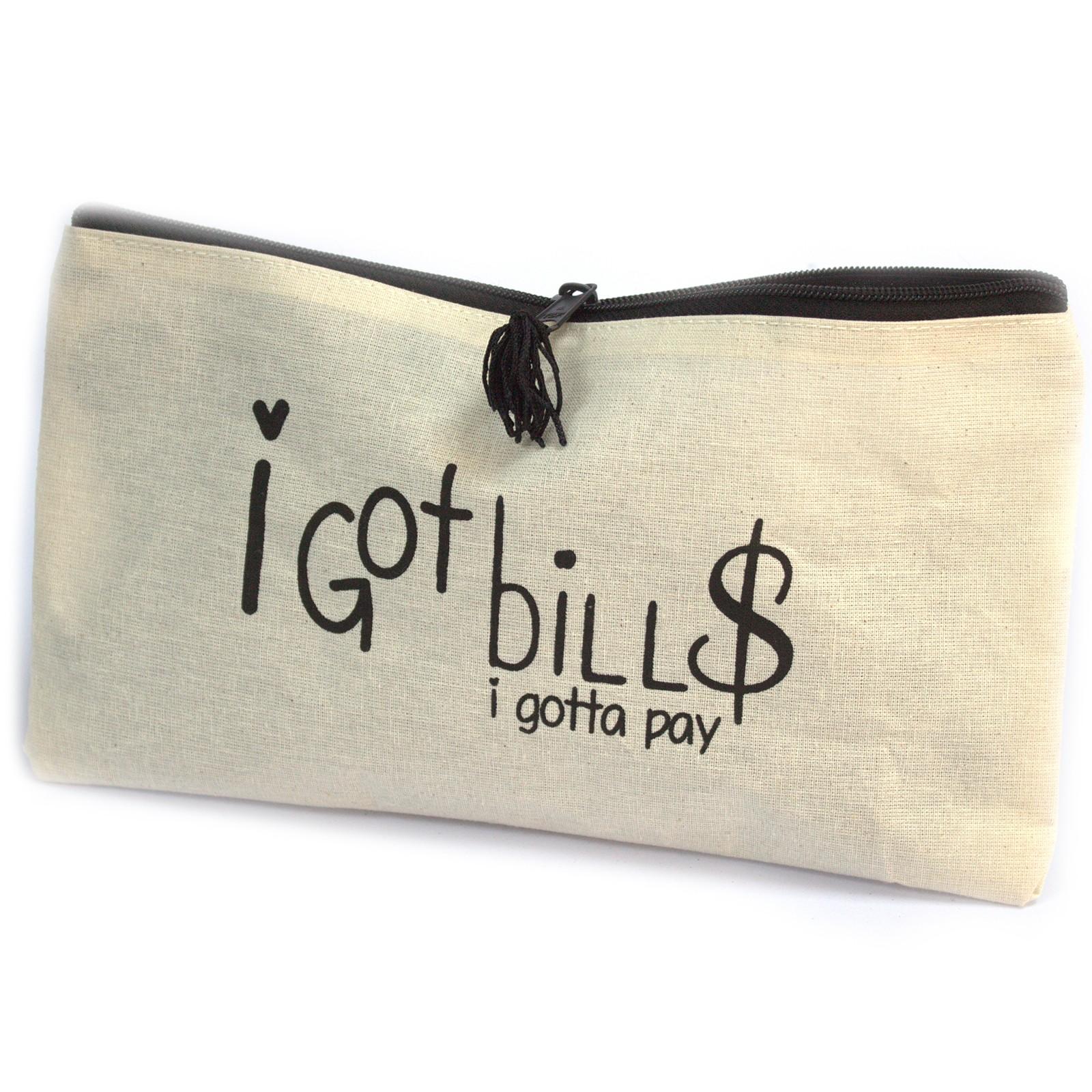 Get Organised Pouch I Got Bills I gotta pay